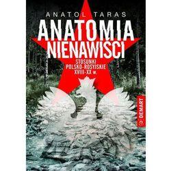 Anatomia nienawiści. Stosunki polsko-rosyjskie XVIII-XX wiek (kategoria: Historia)