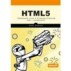 HTML5. Tworzenie gier z wykorzystaniem CSS i JavaScript, pozycja z kategorii Informatyka