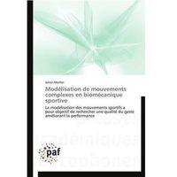 Modélisation de mouvements complexes en biomécanique sportive Morlier, Julien