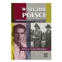 W służbie Polsce. Wspomnienia żołnierza i państwowca z lat 1914-1947 (9788360682456)