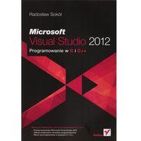 Microsoft Visual Studio 2012. Programowanie w C i C++, Helion
