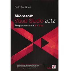 Microsoft Visual Studio 2012. Programowanie w C i C++ (Helion)