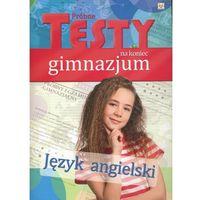 Próbne testy na koniec gimnazjum Język angielski (64 str.)