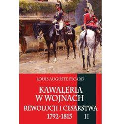 Kawaleria w wojnach Rewolucji i Cesarstwa 1792-1815 Tom 2, książka z kategorii Książki militarne