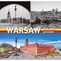 Warsaw past and present - Anna Kotańska, Anna Topolska