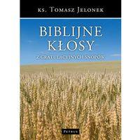 Biblijne kłosy z gratulacyjnych snopów (9788377202241)