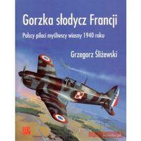 Gorzka słodycz Francji. Polscy piloci myśliwscy 1940 roku, ZP Grupa Sp. z o.o.