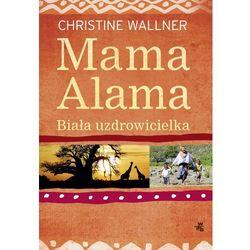 Mama Alama. Biała uzdrowicielka (ISBN 9788328027312)
