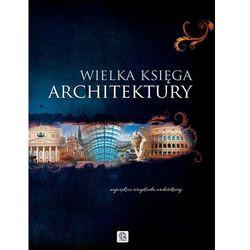WIELKA KSIĘGA ARCHITEKTURY TW (kategoria: Architektura)