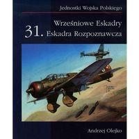 Wrześniowe Eskadry 31. Eskadra Rozpoznawcza - Wysyłka od 3,99 - porównuj ceny z wysyłką (opr. miękka)