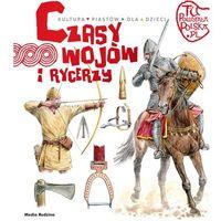 Tu powstała Polska Czasy wojów i rycerzy (9788380080522)