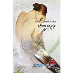 Dom kryty gontem - Dostępne od: 2013-10-14, pozycja z kategorii Literatura piękna i klasyczna