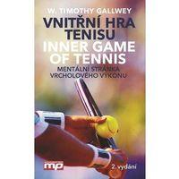 Vnitřní hra tenisu. Mentální stránka vrcholového výkonu W. Timothy Gallwey (9788072612970)