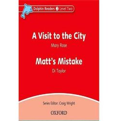 Dolphin Readers: Level 2: A Visit to the City & Matt's Mistake Audio CD, książka z ISBN: 9780194402118