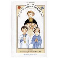 Święty Jacku z pierogami Pamiątka Pierwszej Komunii Świętej - Ewa Skarżyńska (5900336013444)