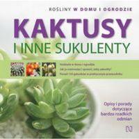 Kaktusy i inne sukulenty (9788377398661)
