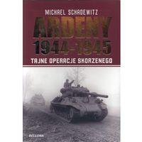 Ardeny 1944-1945. Tajne operacje Skorzennego (9788311119215)