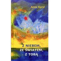 Z niebem, ze światem, z tobą - Anna Keryl (kategoria: Poezja)