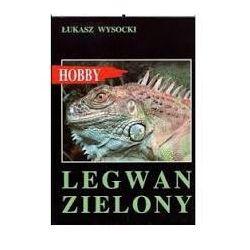 LEGWAN ZIELONY Łukasz Wysocki (kategoria: Hobby i poradniki)