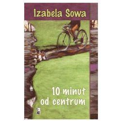 10 minut od centrum, książka z ISBN: 8392224043