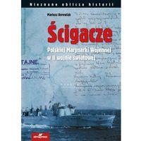 Ścigacze Polskiej Marynarki Wojennej w II wojnie światowej - Wysyłka od 3,99 (9788370206116)