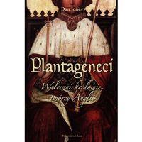 Plantageneci Waleczni królowie, twórcy Anglii - Jeśli zamówisz do 14:00, wyślemy tego samego dnia. Darmow
