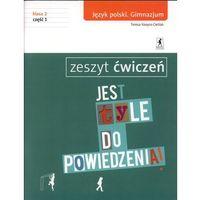 Jest tyle do powiedzenia 2 Język polski Zeszyt ćwiczeń Część 1 (64 str.)
