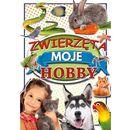 Zwierzęta Moje Hobby- bezpłatny odbiór zamówień w Krakowie (płatność gotówką lub kartą). (9788377407790)