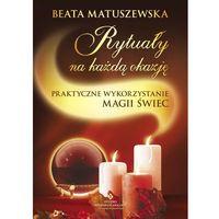 Rytuały na każdą okazję. Praktyczne wykorzystanie magii świec (9788373774605)