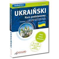 Ukraiński. Kurs Podstawowy A1-A2 (Książka + 2 Cd). Nowa Edycja, EDGARD