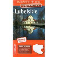 Lubelskie województwo przewodnik - Praca zbiorowa (9788379120130)