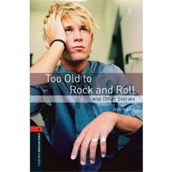 OXFORD BOOKWORMS LIBRARY New Edition 2 TOO OLD TO ROCK'N'ROLL (ISBN 9780194790741)
