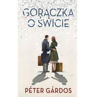 Gorączka o świcie - Peter Gardos (2016)