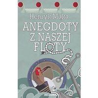 Anegdoty z naszej floty + zakładka do książki GRATIS (2015)