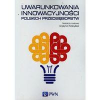 Uwarunkowania innowacyjności polskich przedsiębiorstw - mamy na stanie, wyślemy natychmiast (9788301178604)