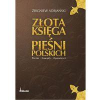 Złota księga pieśni polskich. Pieśni, gawędy, opowieści, Bellona