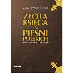 Złota księga pieśni polskich. Pieśni, gawędy, opowieści (Bellona)