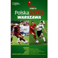 Polska 2012. Warszawa. Mapa Kibica - DODATKOWO 10% RABATU i WYSYŁKA 24H!, praca zbiorowa