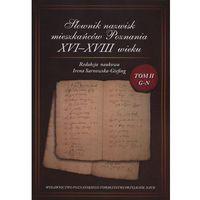 Słownik nazwisk mieszkańców Poznania XVI-XVIII wieku Tom 2 G-N - Wysyłka od 3,99 - porównuj ceny z wysył
