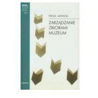 Zarządzanie zbiorami muzeum. Muzeologia. Teoria - Praktyka - Podręczniki. Tom 2, Universitas
