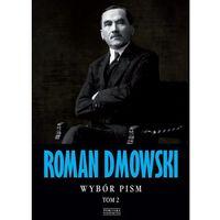 Roman Dmowski. Wybór pism. Tom 2 (9788377857618)