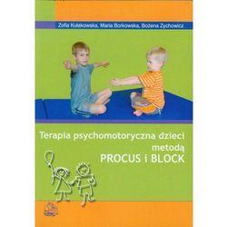 TERAPIA PSYCHOMOTORYCZNA DZIECI METODĄ PROCUS I BLOCK (oprawa miękka) (Książka), pozycja wydana w roku: 20