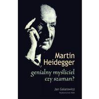 Martin Heidegger: genialny myśliciel czy szaman? - Wysyłka od 5,99 - kupuj w sprawdzonych księgarniach !!!