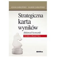 Strategiczna karta wyników Balanced Scorecard Jabłoński Adam, Jabłoński Marek