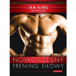 Nowoczesny Trening Siłowy Jak Zbudować Szczupłą I Muskularną Sylwetkę (ISBN 9788375790955)