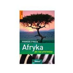 Afryka po raz pierwszy. Podróże z pasją, pozycja z kategorii Pozostałe książki
