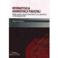 Informatyzacja administracji publicznej - Małgorzata Ganczar (198 str.)