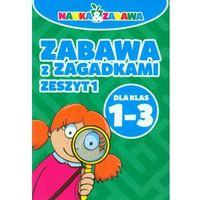 NAUKA I ZABAWA ZABAWA Z ZAGADKAMI 1-3 CZ.1-DAMIDOS (2014)