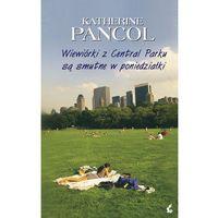 Wiewiórki z Central Parku są smutne w poniedziałki., Katherine Pancol