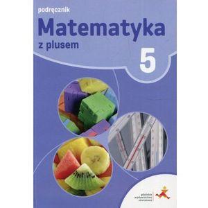 Matematyka SP 5 Z Plusem Podr. w.2018 GWO - M. Dobrowolska, M. Jucewicz, M. Karpiński, P. Zar (272 str.)